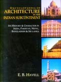 Encyclopaedia of architecture in the Indian subcontinent, 2 vols., by E.B. Havell