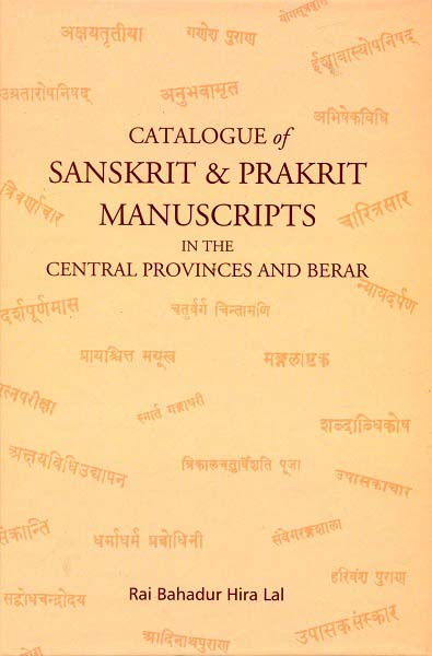Catalogue of Sanskrit & Prakrit manuscripts in the Central Provinces and Berar, first published 1926, with introduction by R.K. Sharma et al