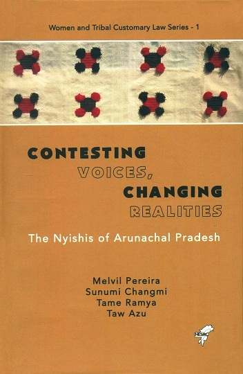 Contesting voices, changing realities: The Nyishis of Arunachal Pradesh, Series Ed.: A.K. Nongkynrih et al.