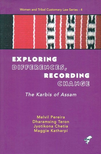 Exploring differences, recording change: The Karbis of Assam, Series ed.: A.K. Nongkynrih et al.