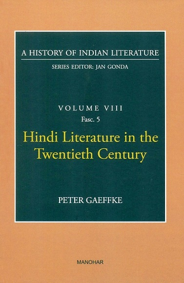 A history of Indian literature, Vol.VIII, Fasc 5: Hindi literature in the twentieth century by Peter Gaeffke, Series ed.: Jan Gonda