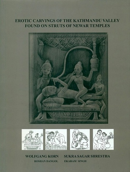Erotic carvings of the Kathmandu valley found on struts of Newar temples, illustrated by Roshan Dangol et al