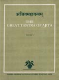 Ajitamahatantram: the great tantra of Ajita, 5 vols., critically edited, tr. and annotated by N.R. Bhatt et al