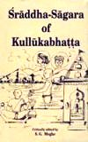 Sraddha-sagara of Kullukabhatta, with a critical exposition and introduction in English by S.G. Moghe