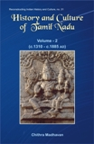 History and culture of Tamil Nadu as gleaned from the Sanskrit inscriptions, Vol.2: c.1310-c.1885 AD, with a foreword by K.V. Ramesh