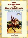 1857 Rao Tula Ram: the hero of Yadu Dynasty, genealogical tables, seals, coins, and maps of India and Rao Tula Ram
