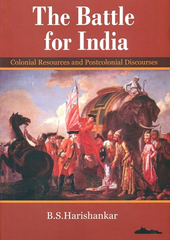 The battle for India: colonial resources and postcolonial discourses