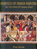 Marvels of Indian painting: rise and demise of company school, foreword by Karan Singh