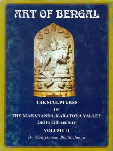 Art of Bengal: the sculptures of the Mahananda-Karatoya valley, Vol. 2, 2nd to 12th century