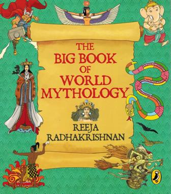 The big book of world mythology, illus. by Kallol Majumdar