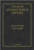 Atlas of ancient Indian history by Irfan Habib et al