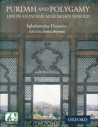 Purdah and polygamy: life in an Indian Muslim household, ed. by Jessica Berman