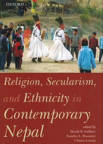 Religion, secularism, and ethnicity in contemporary Nepal, ed. by David N. Gellner, et al.