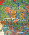 Bodies in balance: the art of Tibetan medicine, ed. by Theresia Hofer, with contributions by Pasang Yontan Arya et al