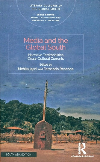 Media and the global south: narrative territorialities, cross-cultural currents, Series editor: Russell West-Pavlov et. al.