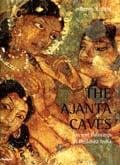 The Ajanta caves: ancient paintings of Buddhist India, text and  photographs by Benoy K. Behl, with a note on the Jataka stories by Sangitika Nigam, foreword by Milo C. Beach