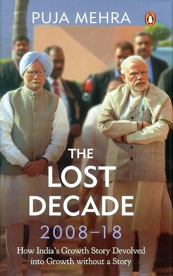 The lost decade 2008-18: how India