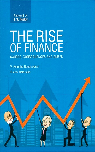 The rise of finance: causes, consequences and cures, foreword by Y.V. Reddy