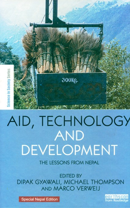 Aid, technology and development: the lessons from Nepal, ed. by Dipak Gyawali, et al