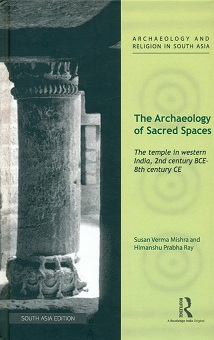 The archaeology of sacred spaces: the temple in western India, 2nd century BCE-8th century CE