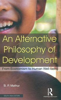 An alternative philosophy of development: from economism to human well-being