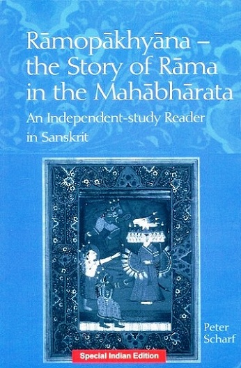 Ramopakhyana--the story of Rama in the Mahabharata:an independent-study reader in Sanskrit