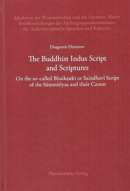 The Buddhist Indus Script and Scriptures: on the so-called Bhaiksuki or Saindhavi script of the Sammitiyas and their canon