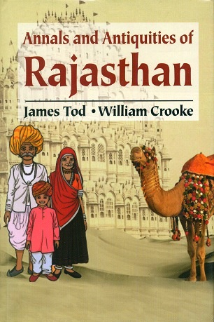 Annals and antiquities of Rajasthan, 3 vols., ed. and introd. by William Crooke