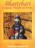 Bhartrhari: language, thought and reality, proceedings of the international seminar, Delhi, December 12-14, 2003, ed. byMithilesh Chaturvedi