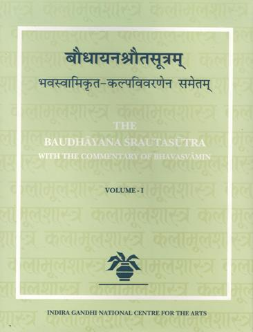 The Baudhayana srautasutra, 5 vols., with the commentary of Bhavasvamin (Vols. 1-4) and Gopalabhatta (Vol. 5), critically ed. by T.N. Dharmadhikari, with preface intro. in English