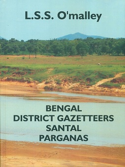 Bengal district gazetteers: Santal Parganas, by L.S.S. O