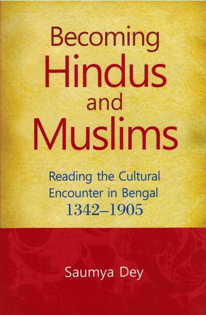Becoming Hindus and Muslims: reading the cultural encounter  in Bengal, 1342-1905 (some verses in Bengali)