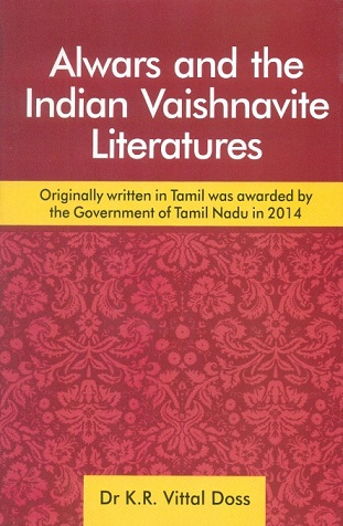 Alwars and the Indian Vaishnavite literatures (originally written in Tamil was awarded by the Government of Tamilnadu in 2012)