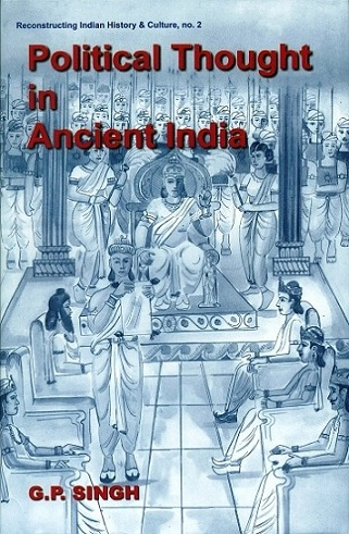 Political thought in ancient India: emergence of the state, evolution of kingship and inter-state relations based on the Saptanga theory of state