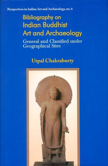 Bibliography on Indian Buddhist art and archaeology: general and classified under geographical sites