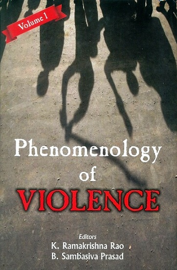 Phenomenology of violence, 2 vols., ed. by K. Ramakrishna Rao et al