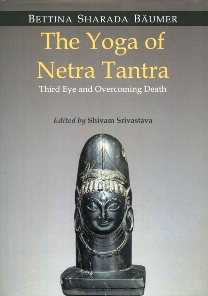 The yoga of Netra tantra: third eye and overcoming death