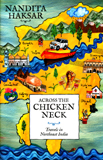 Across the Chicken Neck: travels in Northeast India