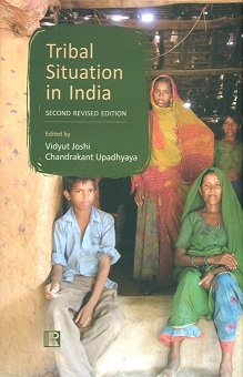 Tribal situation in India: issues in development, ed. by Vidyut Joshi et al., 2nd rev. ed.