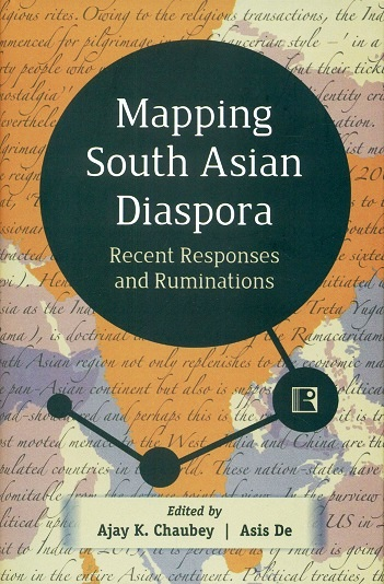 Mapping South Asian diaspora: recent responses and reminations, ed. by Ajay K. Chaubey et al, foreword by Emmanuel S. Nelson