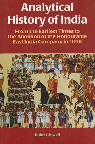Analytical history of India, from the earliest times to the  abolition of the honourable East India Company in 1858