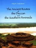 The ancient routes of the Deccan and the southern peninsula