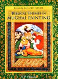 Biblical themes in Mughal painting (Crossing Cultural Frontiers)