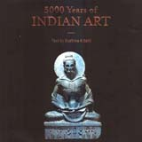 5000 years of Indian art, text by Sushma K Bahl
