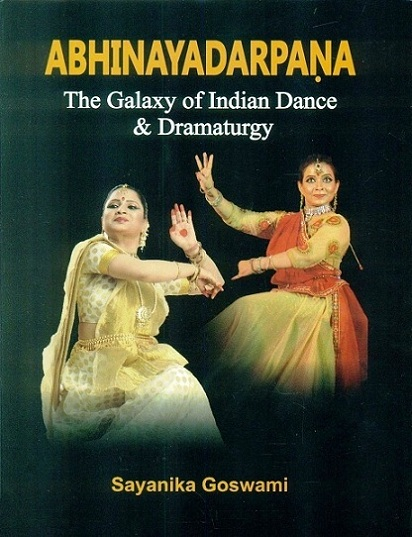 Abhinayadarpana: the galaxy of Indian dance and dramaturgy