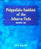 Paippalada-samhita of the Atharva-veda: book 1-20, ed. by Raghuvira, with a conspectus of Saunaka and Paippalada verse-index, foreword in English by Lokesh Chandra