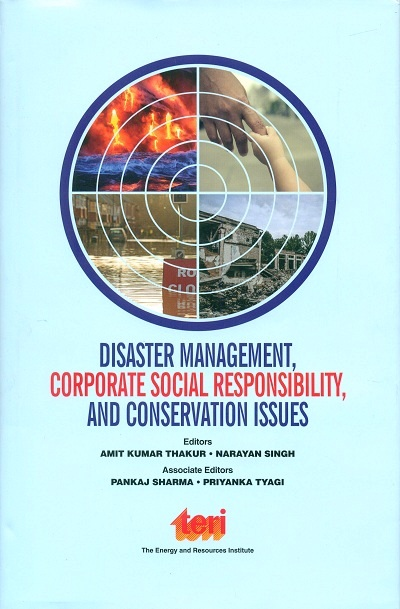 Disaster management, corporate social responsibility, and conservation issues, ed. by Amit Kumar Thakur et al.