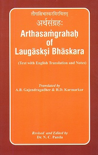 Arthasamgrahah of Laugaksi Bhaskara, text with English tr. and notes, tr. by A.B. Gajendragadher et al., rev. and ed. by N.C. Panda