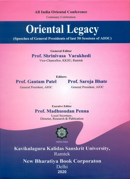 Oriental legacy: speeches of general presidents of last 50 Sessions of AIOC; General Editor: Srinivasa Varkhedi,
