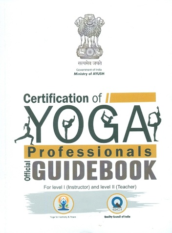 Certification of Yoga professionals official guidebook for level I (instructor) and level II (teacher)